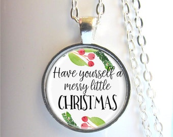 Christmas Necklace, Holiday Jewelry, Have Yourself A Merry Little Christmas