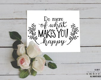 Do More of What Makes You Happy Vector, Handwritten, Silhouette Calligraphy Cut File, SVG, Clipart, SVG Cut File, SVG, Cameo, Cricut Explore