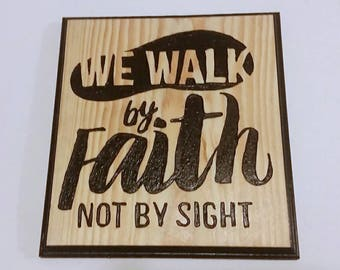 Walk By Faith, Inspirational Sign, 2 Corinthians 5:7, Bible Verses, Carved Wood Sign, Handmade Sign, Inspirational Faith, Love By Fsith