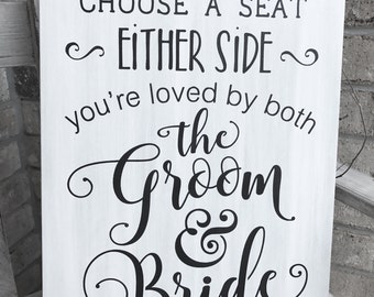 Primitive Rustic Wedding Sign Choose A Seat Either Side Your Loved By Both The Groom & Bride