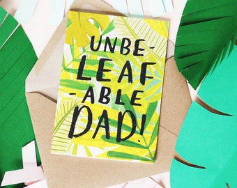 UnbeLEAFable Dad Fathers Day Card A6 Leaf Card Gardening Lover Dad Plants Jungle House Plants Green Thumbed Dad Puns for Dad Pun Fathers Day