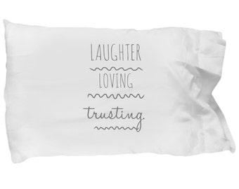 Standard Pillow Case Laughter Loving Trusting