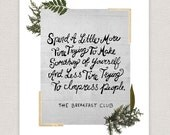 The Breakfast Club Quote Art Print - Hand Drawn Typography Print