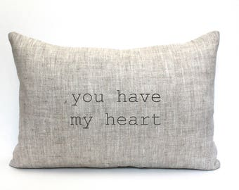 """you have my heart pillow, housewarming gift, wedding gift, farm pillow, christmas gift  """"you have my heart"""""""