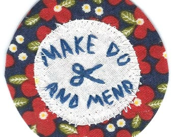 Make Do and Mend Hand Embroidered Sew On Patch