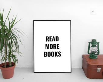 Read more books wall print. 8x10 or 11x14 wall art for home. Gift for book lovers.