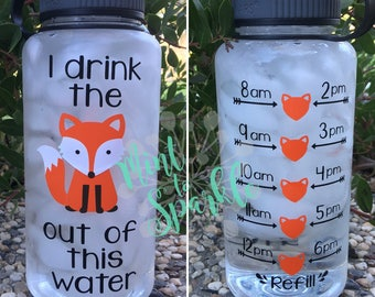 I drink the FOX out of this water motivational water bottle