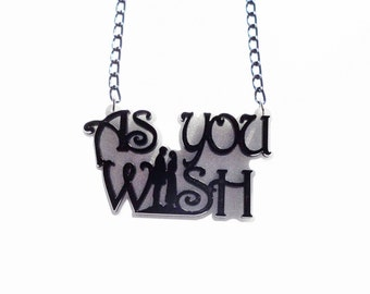 As You Wish - Princess Bride necklace