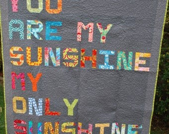 """Word Quilt ...""""You Are My Sunshine My Only Sunshine"""""""
