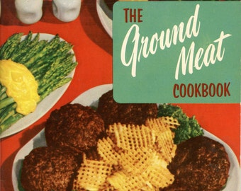 "1955 Cookbook, ""The Ground Meat Cookbook"""