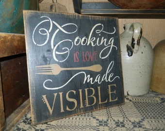 Cooking is Love Made Visible Primitive Sign