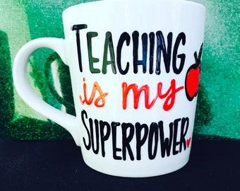 Teachers Mug- i teach whats your super power- end of the year teacher present coffee mug