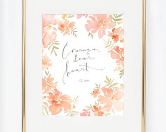 Courage, Dear Heart -C.S. Lewis, Watercolor Print Quote