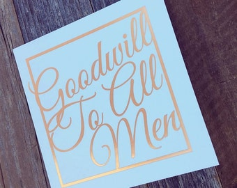 """Goodwill to All Men...Except Phil. F*ck Phil. - Hilarious Rose Gold Foil Pressed Christmas Card - 5x5"""""""