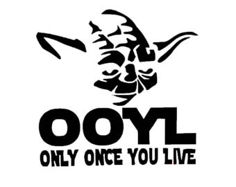 Yoda Star Wars Decal | Yoda Only Once You Live Decal | Vinyl Yoda from Star Wars Decal | Disney Decal | Star Wars Car Decal | Car Decal
