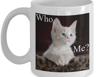 """Mug - with a puzzled kitten """"Who Me?"""""""