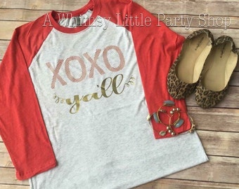 Valentines Shirt for Women, XOXO Y'all shirt, Women's Valentine raglan, Women's Valentine XOXO Raglan, XOXO y'all raglan