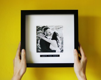 """Personalised photo frame with retro label for a couple """"love you more"""". Also perfect for bridesmaids, family, weddings, best friends!"""