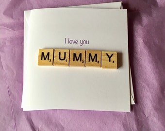 Mother's Day Card / I Love You Mummy / Mum - Greetings Greeting Card / Mothers / Wooden Scrabble Pieces