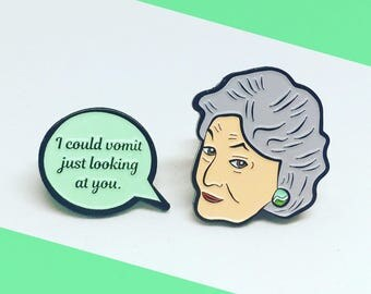 Dorothy and Speech Bubble Quote, Golden Girls, Enamel Pin