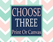 Choose Any 3 Wall Art, Choose Any 3 THREE CANVAS or Prints Quote Lovely Face Designs NURSERY Boy Girl Home