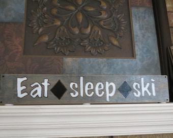 Eat Sleep Ski Sign, ski lodge decor, black diamond, cabin decor, ski mantel sign