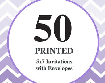 50 Printed Invitations / 5x7 on 140lb card stock / Free white envelopes included