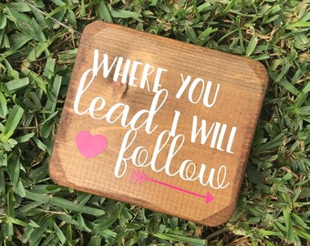 Where You Lead, I Will Follow Girlmore Quote Home/Office Decor