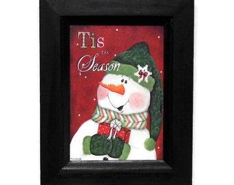 Tis the Season, Snowman Print, Winter Art, Christmas Decoration, Wall Hanging, Home Decor, Handmade, 9x7, Custom Wood Frame, Made in the USA