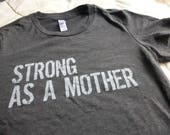 Strong Mother SHORT-Sleeve FITTED Tshirt Women Screen Printed Grey Mothers Day Soft Mom Tee