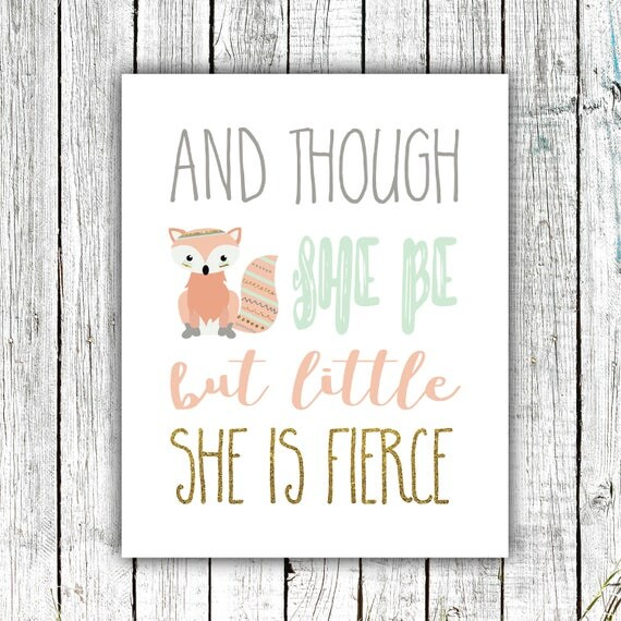 Nursery Wall Art Printable, And though she be but little she is fierce, fox,  Digital Download Size 8x10 #628