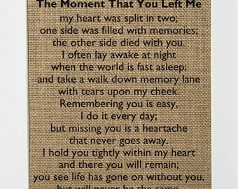 The moment that you left me poem - Burlap Sign- In Loving Memory Sign *burlap* - Momorial - Support -  home decor rustic 5x7 8x10