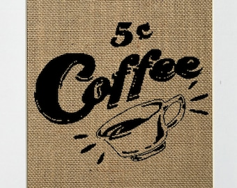 "Burlap sign Vintage ""5 Coffee "" -Birthday gift / Love House Sign / Wedding Gift / Coffee / Gift for Anyone/ House Decor / Coffee Lover"