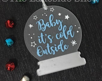 Baby its Cold Outside Personalised Christmas Tree Decoration -Snow Globe Acrylic Perspex Santa Penguin Rudolph Snowman Bauble