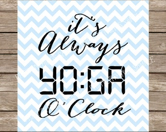 Yoga svg Yoga O'Clock svg file Workout svg Gym svg Fitness svg Cricut Silhouette dxf vinyl heat transfer adult svg designs sayings quote svg