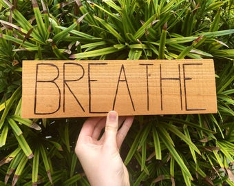 Breathe Wood Sign / Breathe / Breathe Sign / inhale exhale sign / zen sign / yoga sign / yoga decor / hippie decor / boho decor