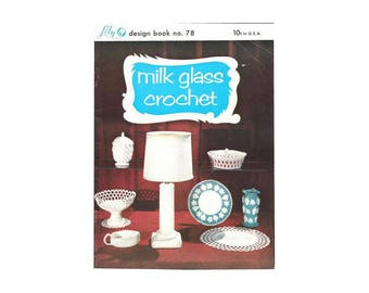 Milk Glass Crochet Lily Design Book No. 78 / Crochet Booklet / Instruction Booklet / Milk Glass