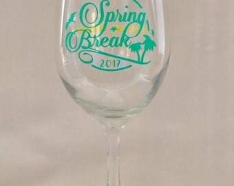 Spring Break Wine Glass/Spring Break/2017/Customized/Personalized/Gift for Her