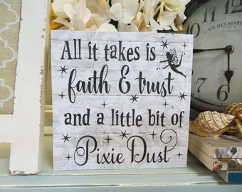 "Wood Sign, ""All it takes is faith & trust and a little bit of fairy dust"", Disney Inspirational Quote, Tinkerbell Quote, Peter Pan Quote"