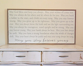 May You Stay Forever Young Wood Sign Inspirational Wooden Sign Nursery Sign Large Wooden Sign Bob Dylan Graduation Gift Christmas Gift