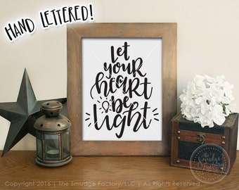 Let Your Heart Be Light Printable File, Have Yourself A Merry Little, Hand Lettered Wall Art, Christmas Printable, Heart Print, DIY Print
