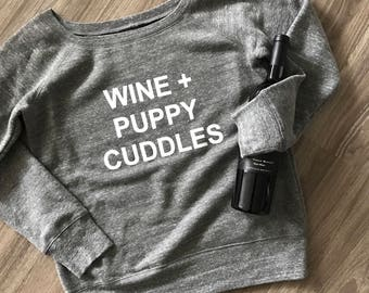 Wine and Puppy Cuddles Off the Shoulder Sweatshirt // wine shirt // dog mom gift // furmama // gift for her // wine gift // dog shirt