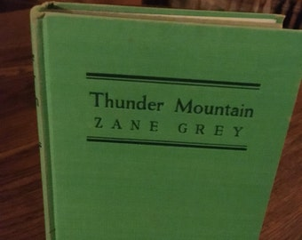 25% OFF!  Vintage Very Nice 1st Edition Copy Of THUNDER MOUNTAIN Signed By Zane Grey!