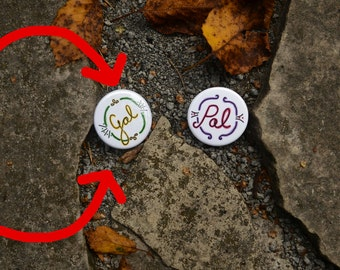 GAL ONLY - Gal Pal Buttons: For You and Your Pal!