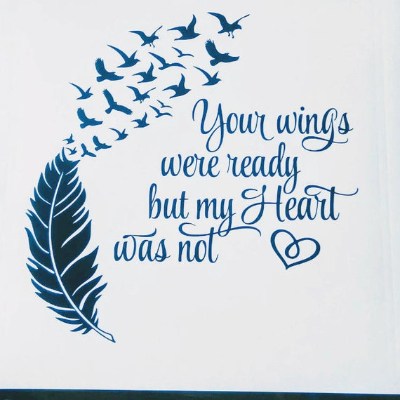 Your Wings Were Ready My Heart Was Not Vinyl Transfer