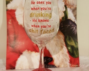He sees you when your drinking he knows when your s*** faced