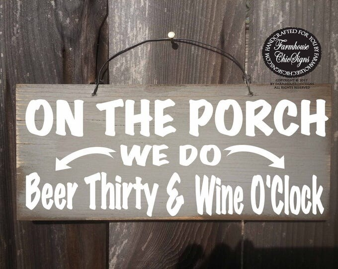 porch sign, porch decor, porch, on the porch sign, beer thirty sign, front porch, front porch sign, rustic porch sign, 286
