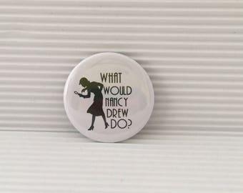 What would Nancy Drew do? Nancy Drew button,  1.5 inch pin back button, 37 mm pinback button