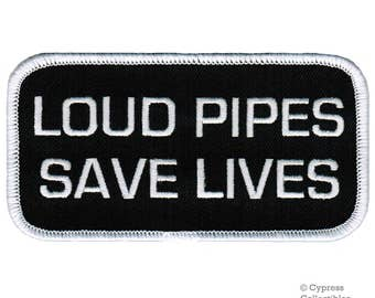 LOUD PIPES Save Lives Biker PATCH iron-on embroidered motorcycle safety saying emblem
