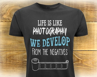 Photography T Shirt, Adult Photographer T-shirt, Photography Quote Humour Shirt, Birthday Gift Idea Suitable For Him Or Her
